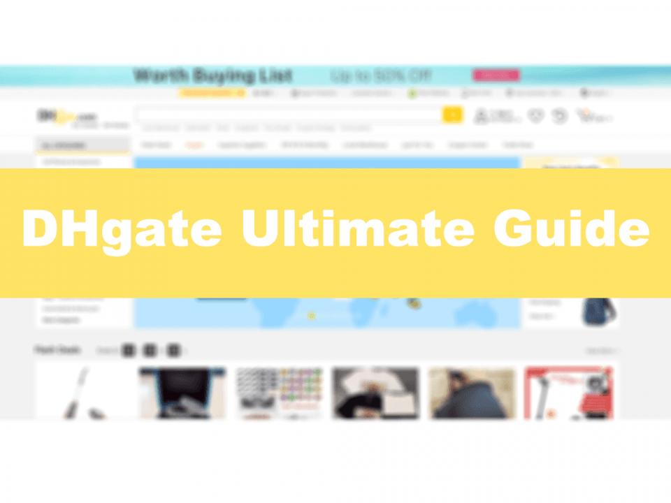 DHgate Ultimate guide