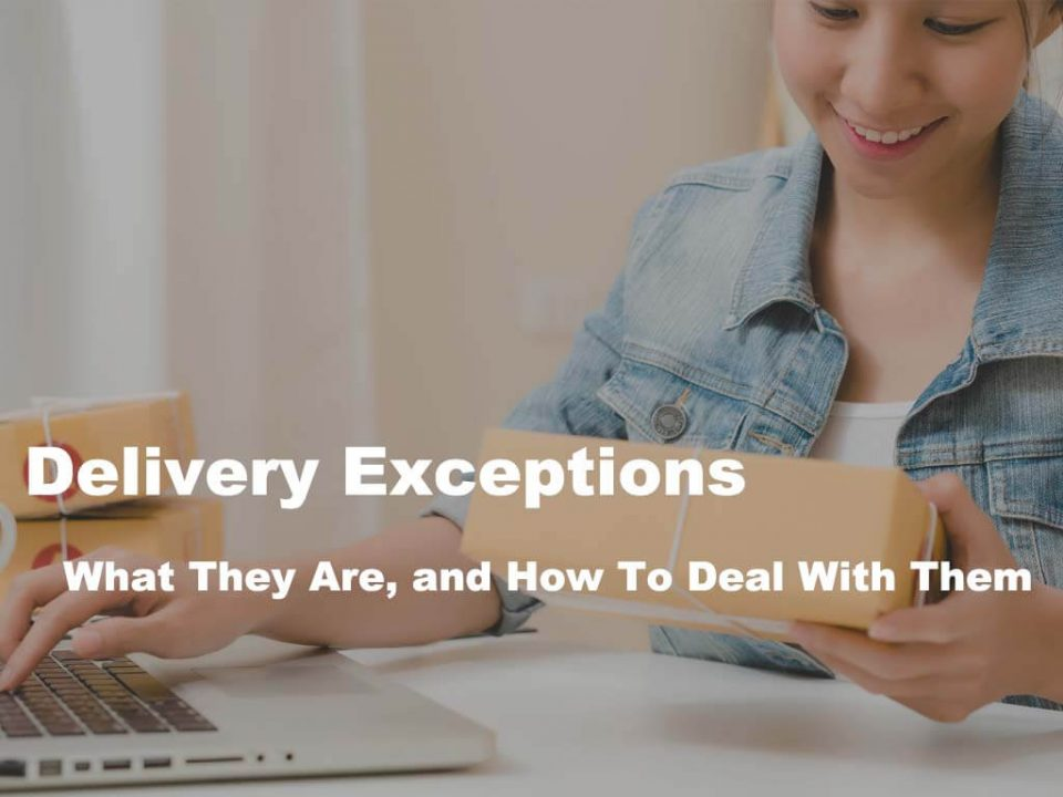 Delivery Exceptions:What They Are, and How To Deal With Them
